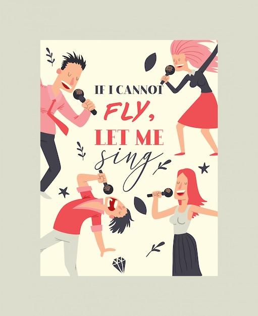Wenn ich nicht fliegen kann, lass mich unterschreiben. motivationszitat. menschen singen und tanzen im karaoke-club. karikaturfrauen und -männer, die den spaß, durchführend mit mikrofon haben. Premium Vektoren