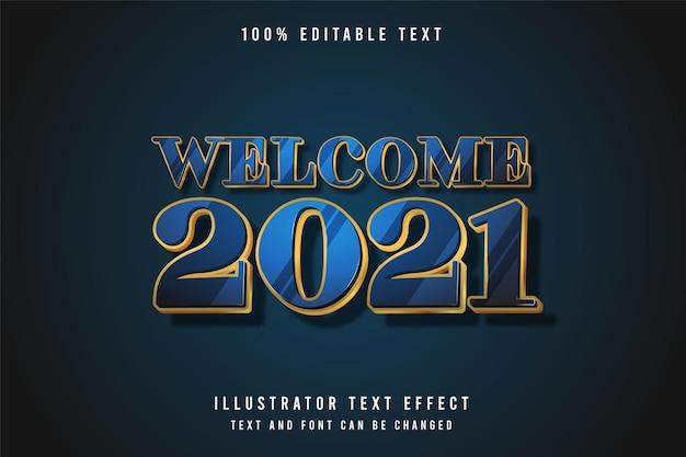 Willkommen 2021,3d bearbeitbarer texteffekt blau abstufung gelbgold moderner schattenstil-effekt Premium Vektoren
