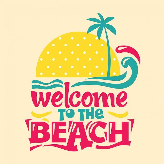 Willkommen am strand. zitieren sie sommer Premium Vektoren