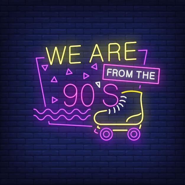 Wir sind aus den neunziger jahren neon schriftzug mit rollschuh. Kostenlosen Vektoren