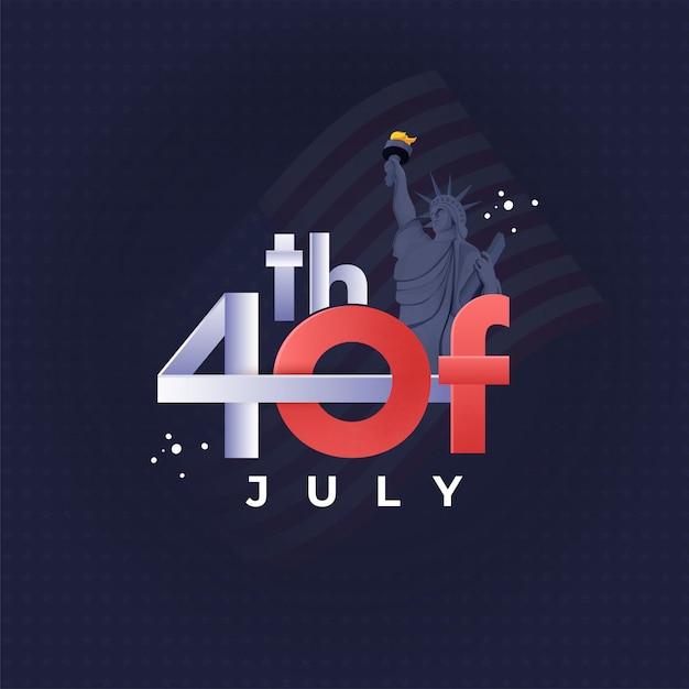 4 de texto de julho com a estátua da liberdade no padrão de estrela azul bac Vetor Premium