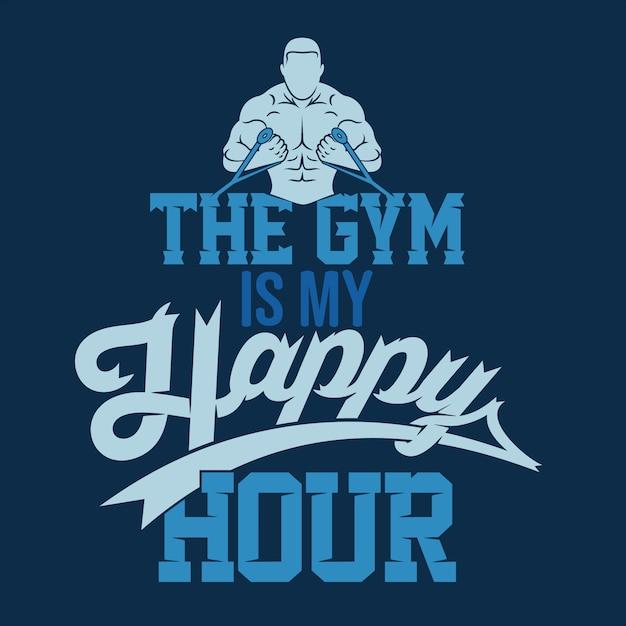 A academia é meu happy hour. provérbios e citações do gym Vetor Premium