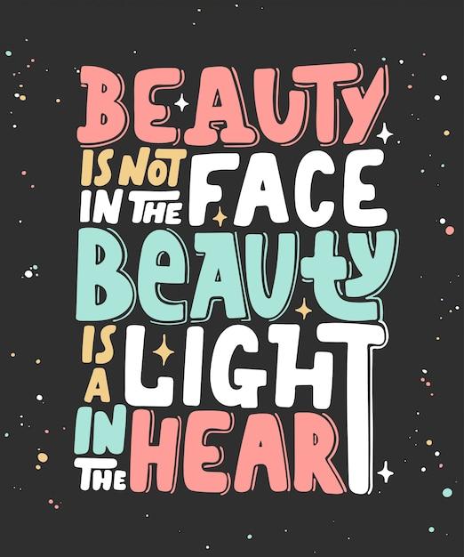 A beleza não está na cara. letras modernas Vetor Premium