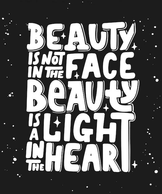 A beleza não está na cara, lettering moderno Vetor Premium