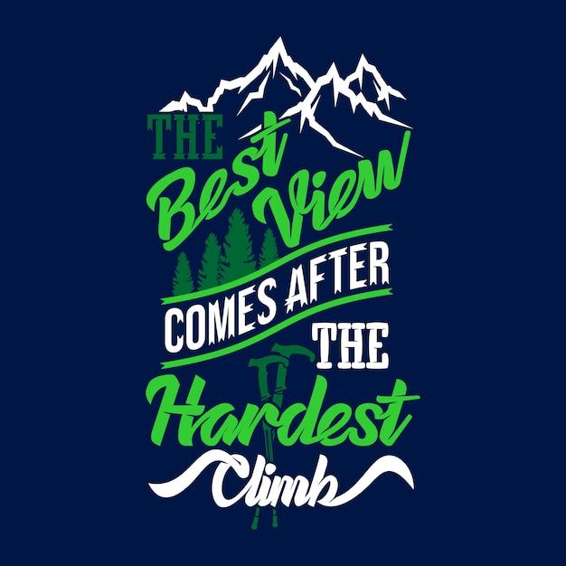 A melhor vista ocorre após a subida mais difícil. provérbios e citações de aventura premium Vetor Premium