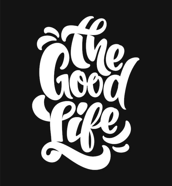 A tipografia de boa vida. design de impressão de t-shirt. Vetor Premium