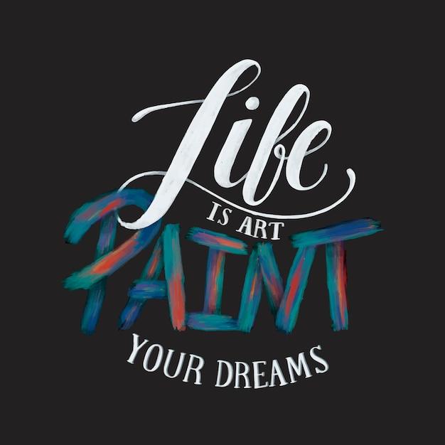 A vida é arte pintar seus sonhos tipografia design ilustração Vetor grátis