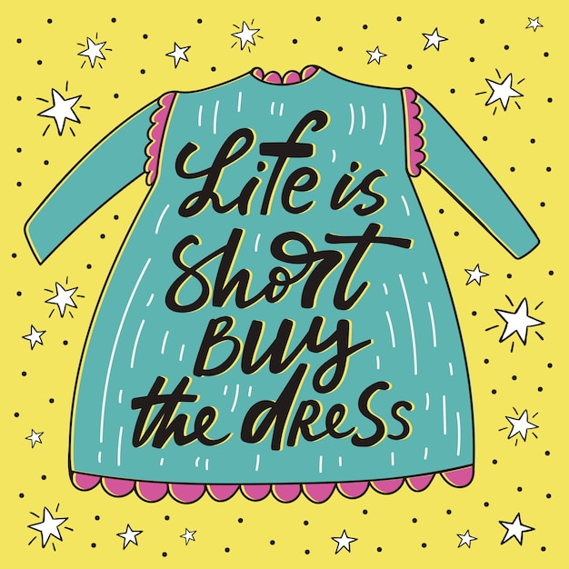 A vida é curta comprar o cartaz handdrawn vestido Vetor Premium