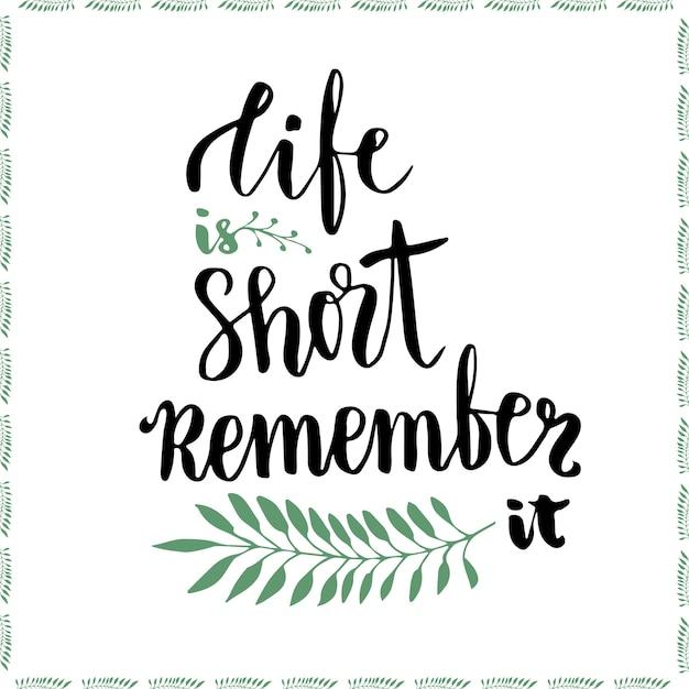 A Vida é Curta Lembre Se Disso Frase De Motivação Manuscrita