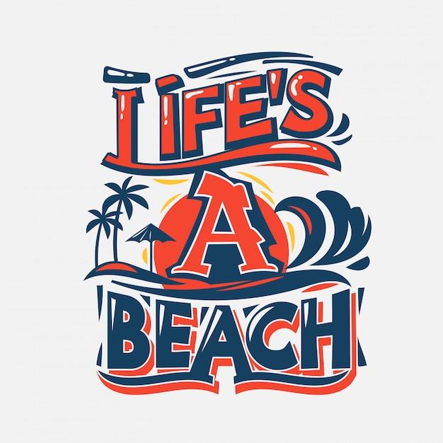 A vida é uma praia. citação de verão Vetor Premium