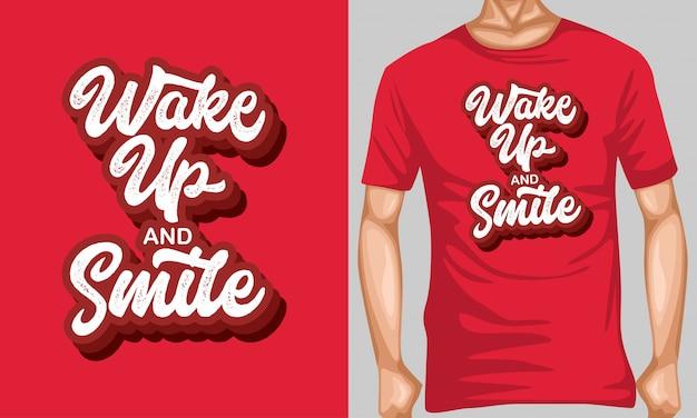 Acorde e sorria letras citações tipografia para design de t-shirt Vetor Premium