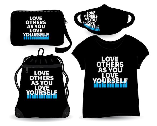 Ame os outros como você se ama letras de design para camiseta e merchandising Vetor Premium