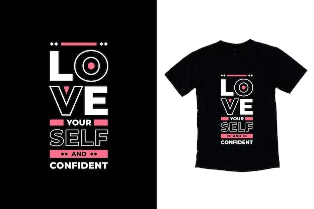 Ame-se e com citações modernas confiantes no design da camiseta Vetor Premium