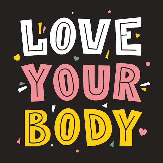 Ame seu corpo. conceito positivo do corpo. cartaz de letras. tipo de fonte. Vetor Premium