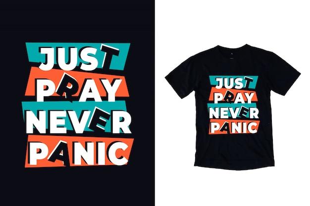 Apenas ore nunca entre em pânico tipografia para design de camiseta Vetor Premium