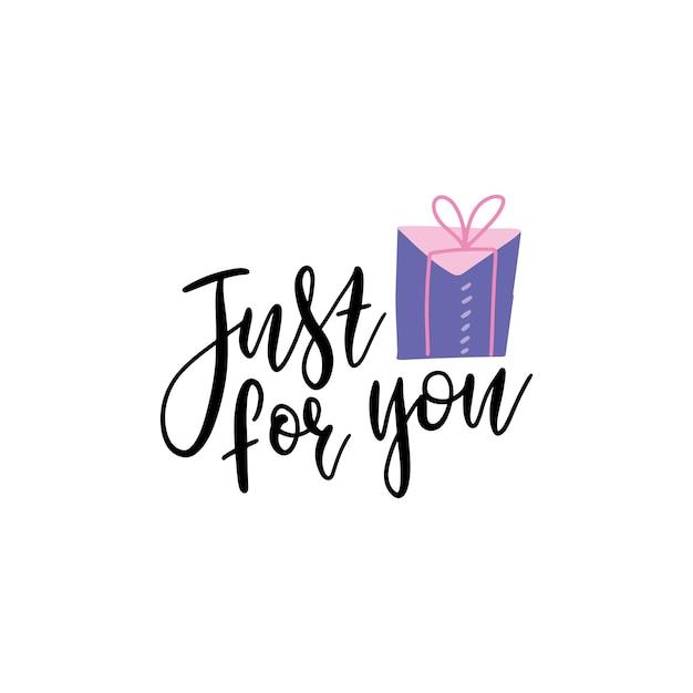 Apenas para você texto com ilustração de caixa de presente. mão desenhada letras para cartões, gravuras e cartazes. Vetor Premium