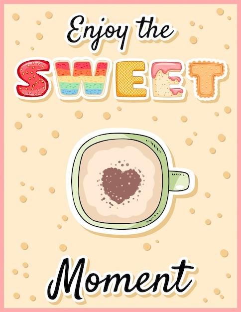 Aproveite o momento doce, rotulação engraçada bonito com xícara de café Vetor Premium