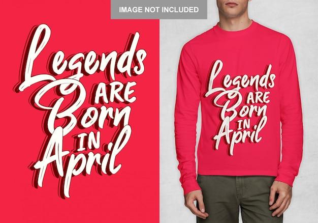 As lendas nascem em abril. tipografia para t-shirt Vetor Premium