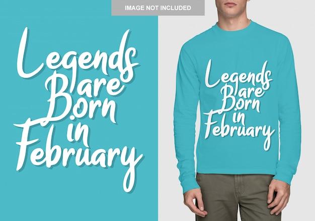 As lendas nascem em fevereiro. design de tipografia para t-shirt Vetor Premium
