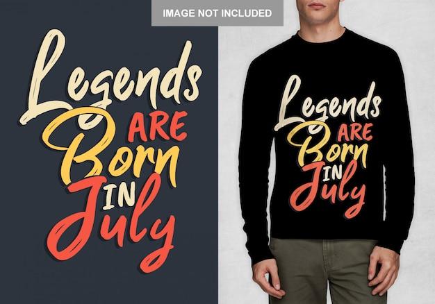 As lendas nascem em julho. tipografia para t-shirt Vetor Premium