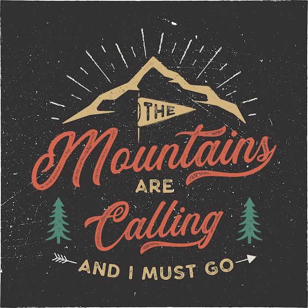 As montanhas estão chamando e eu devo ir para o design de camisetas Vetor Premium