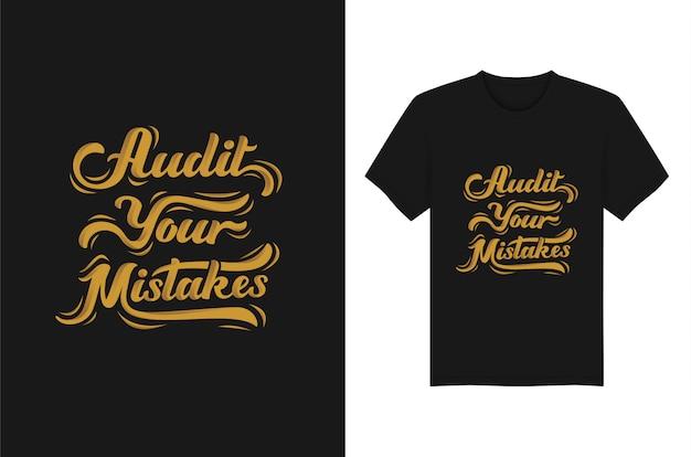 Audite seus erros lettering tipografia camiseta design de vestuário Vetor Premium