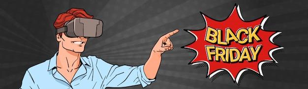 Banner de sexta-feira negra com homem usando óculos de realidade virtual 3d, apontando o dedo na mensagem de venda Vetor Premium