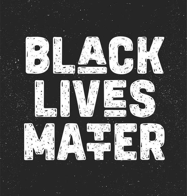 Black lives matter. mensagem de texto para protesto Vetor Premium