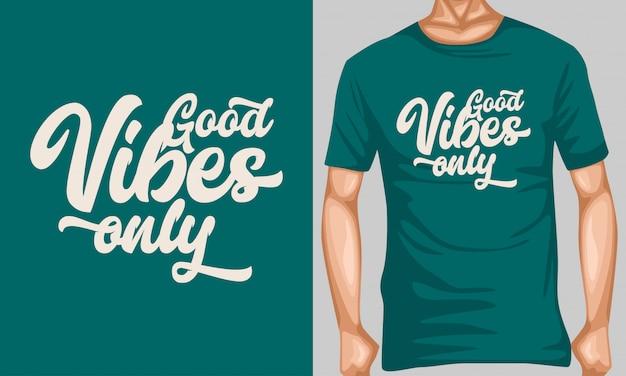 Boas vibrações apenas rotulação tipografia para design de t-shirt Vetor Premium