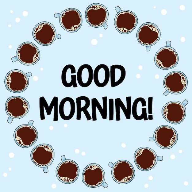 Bom dia texto com círculo de xícaras de café. Vetor Premium