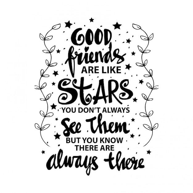 Bons amigos são como estrelas que nem sempre os vêem, mas você sabe que eles estão sempre lá Vetor Premium