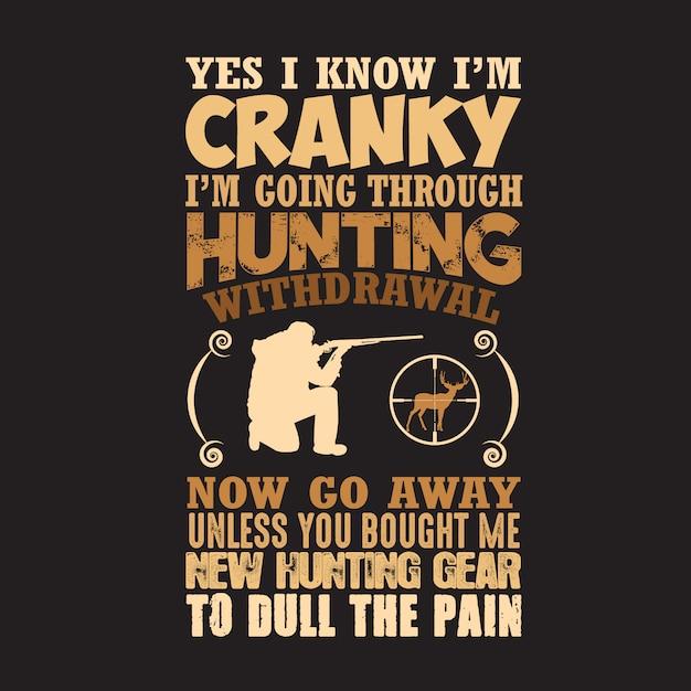 Caça citação e dizendo. sim, eu sei que estou irritada, estou passando pela caça Vetor Premium