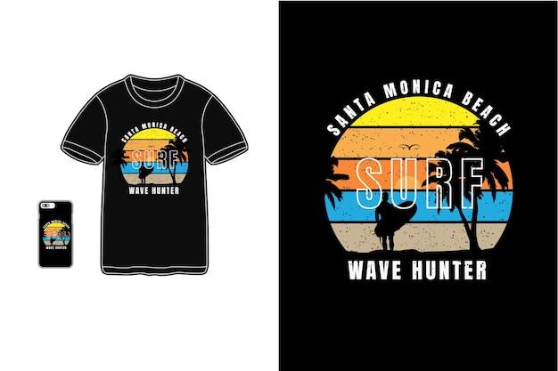 Caçador de ondas de surf na praia de santa monica, tifografia de camisetas Vetor Premium