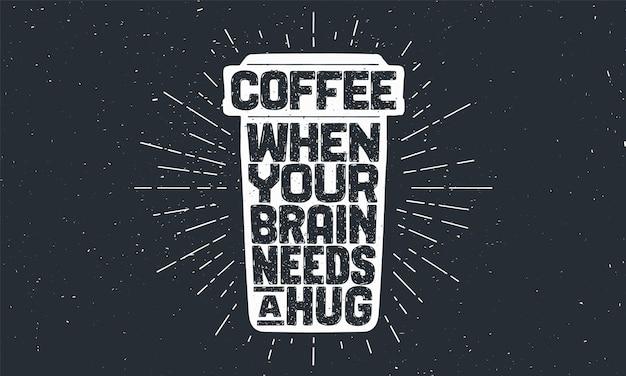 Café com letras - quando seu cérebro precisa de um abraço Vetor Premium