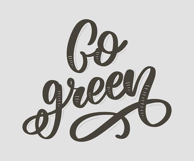 Caligrafia de mão desenhada vai verde. citação motivacional Vetor Premium