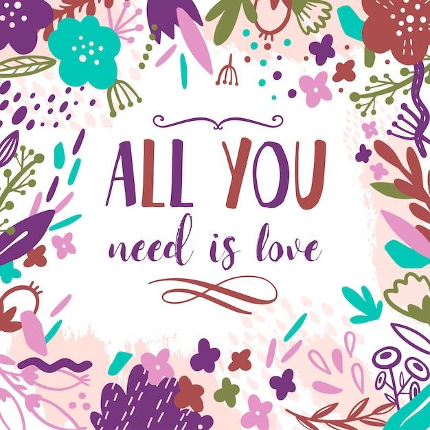 Cartão floral de verão com flores. tudo o que você precisa é amor. Vetor Premium