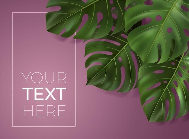 Cartaz com folhas tropicais verdes realistas. monstera folha sobre fundo rosa. ilustração botânica com espaço de cópia para o seu texto. modelo de banner, cartão de convite, anúncio, web. Vetor Premium