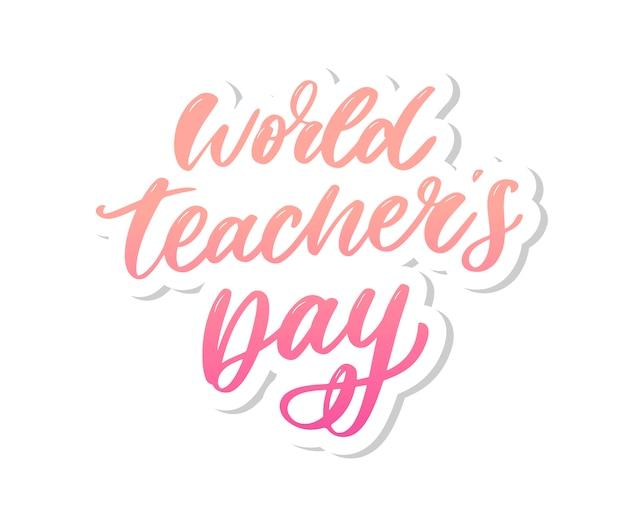 Cartaz para o dia mundial do professor letras pincel de caligrafia Vetor Premium