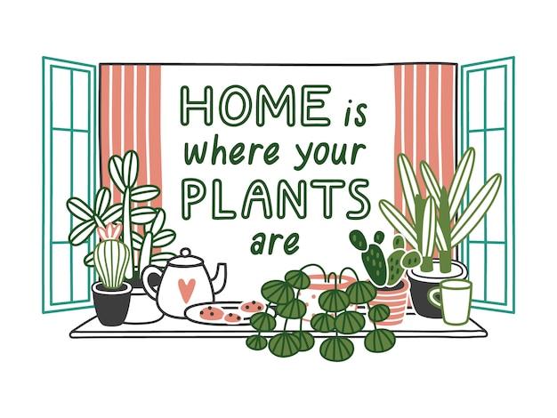 Casa é onde estão suas plantas. plantas de casa em panelas no peitoril da janela. Vetor Premium