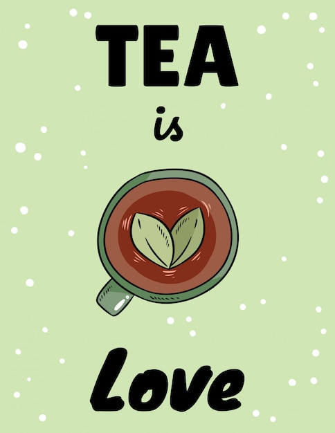 Chá é amor. xícara de chá de ervas. mão desenhada cartoon estilo bonito postal Vetor Premium