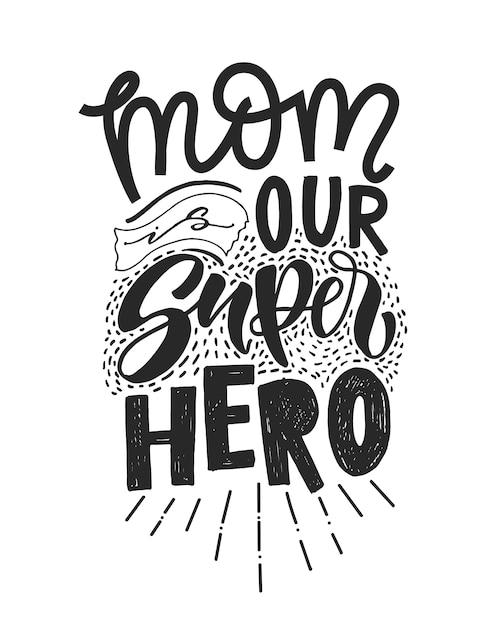 Citação motivacional em vetor. mamãe é nossa superhero. Vetor Premium