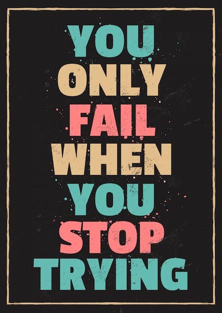 Citações de motivação de vida que você só falha quando você para de tentar Vetor Premium