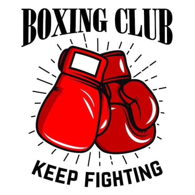 Clube de boxe, continue lutando. luvas de boxe em fundo branco. elemento para cartaz, etiqueta, emblema, sinal. ilustração Vetor Premium