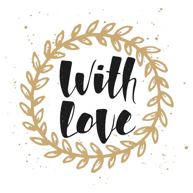 Com amor na guirlanda de ouro. letras manuscritas. Vetor Premium