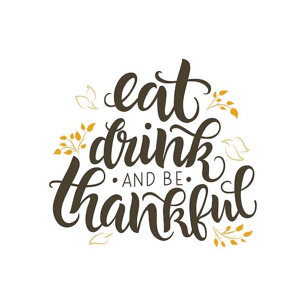 Comer, beber e ser grato citação de letras, Vetor Premium