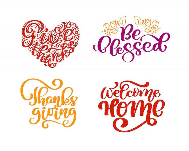 Conjunto de frases de caligrafia dê graças, seja abençoado, dia de ação de graças, bem-vindo ao lar. Vetor Premium