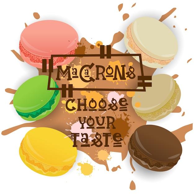 Conjunto de macarons coleção de sobremesas colorido escolha seu cartaz de cafe sabor Vetor Premium