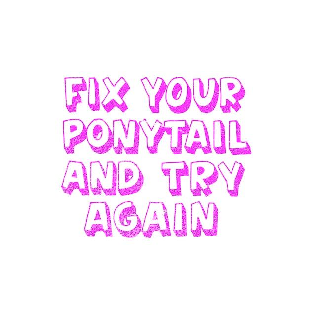 Corrija o seu rabo de cavalo e tente novamente - citações femininas inspiradoras para pôsteres, arte na parede, design de papel. Vetor Premium