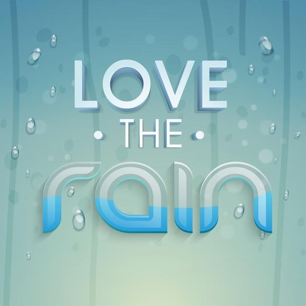 Creative Love The Rain design de texto na água deixa cair o fundo para o conceito Monsoon. Vetor grátis