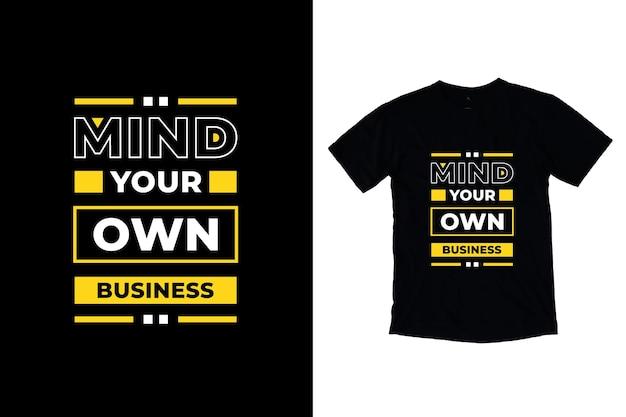 Cuide do seu próprio negócio design de camisetas com citações modernas Vetor Premium
